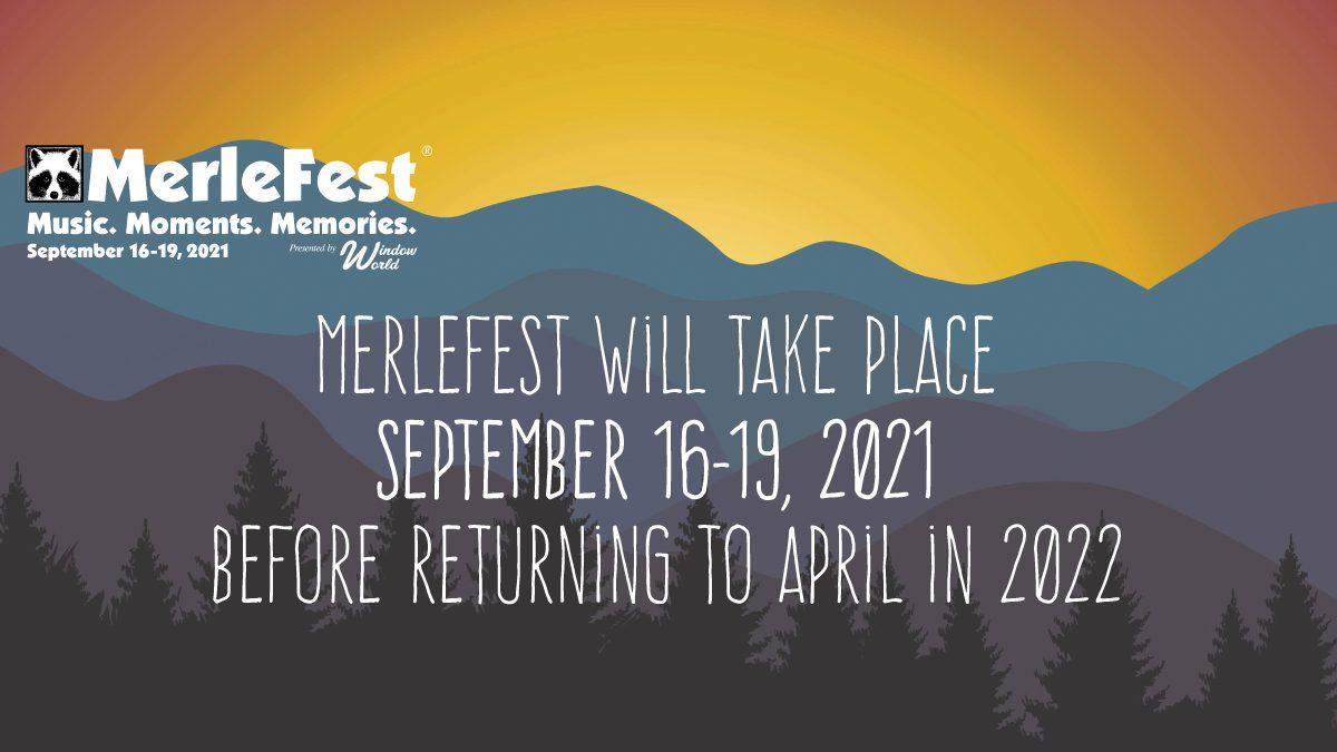 MerleFest 2021 Announces Festival Date Change for 2021, September 16-19