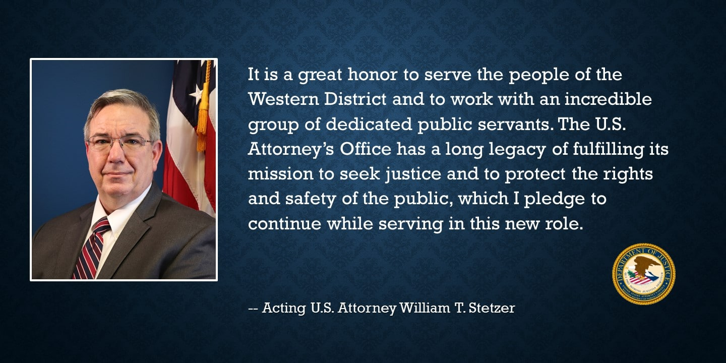 WILLIAM T. STETZER TO SERVE AS ACTING UNITED STATES ATTORNEY FOR THE WESTERN DISTRICT OF NORTH CAROLINA